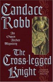 The Cross-legged Knight (Owen Archer, Bk 8)