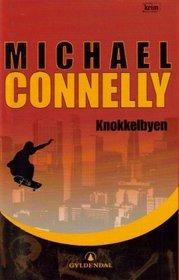 Knokkelbyen (City of Bones) (Harry Bosch, Bk 8) (Norwegian Edition)