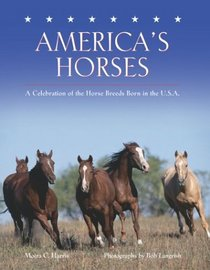 America's Horses: A Celebration of the Horse Breeds Born in the U.S.A.