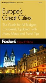 Fodor's Europe's Great Cities 4th Edition : The Guide for All Budgets, Completely Updated, with Many Maps and Travel Tips (Fodor's Gold Guides)