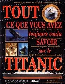 Tout ce que vous avez toujours voulu savoir sur le Titanic