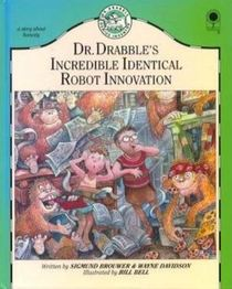 Doctor Drabble's Incredible Identical Robot Innovation (Dr. Drabble, Genius Inventor)