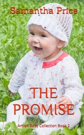 The Promise (Amish Baby Collection) (Volume 2)