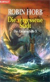 Die Zauberschiffe 5. Die vergessene Stadt.