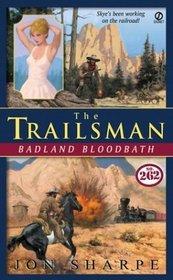 Trailsman #262: Badland Bloodbath (Trailsman)