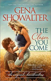 The Closer You Come (Original Heartbreakers, Bk 1)