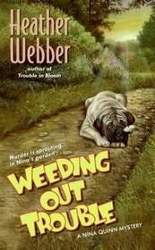 Weeding Out Trouble (Nina Quinn, Bk 5)