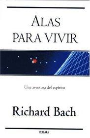 Alas para vivir/ Running From Safety: Una aventura del espiritu/ An Adventure of the Spirit (Spanish Edition)