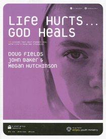 Life Hurts... God Heals with CD (Audio)