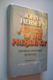 Aspects of the Presidency: Truman and Ford in Office