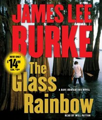 The Glass Rainbow (Dave Robicheaux, Bk 18) (Audio CD) (Abridged)
