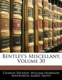 Bentley's Miscellany, Volume 30