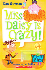 Miss Daisy Is Crazy! (My Weird School #1)