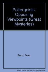 Poltergeists: Opposing Viewpoints (Great Mysteries (Saint Paul, Minn.).)