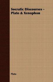 Socratic Discourses - Plato & Xenophon