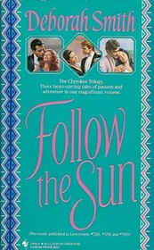 Follow the Sun: Sundance and the Princess / Tempting the Wolf / Kat's Tale (Cherokee Trilogy)