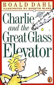 Charlie and the Great Glass Elevator (Charlie Bucket, Bk 2)