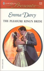 The Pleasure King's Bride (Kings of the Outback) (Harlequin Presents, No 2122)