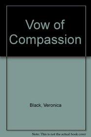 Vow of Compassion --1997 publication.
