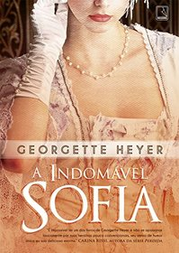 A Indomavel Sofia (The Grand Sophy) (Portuguese Edition)