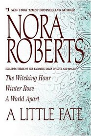 A Little Fate: The Witching Hour / Winter Rose / A World Apart