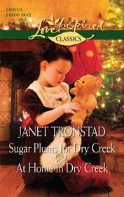 Sugar Plums for Dry Creek and At Home in Dry Creek (Love Inspired Classics, No 46)