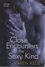 Close Encounters of the Sexy Kind (Planet Nerak, Bk 1)