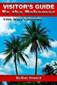 Visitor's Guide to the Bahamas - The Out Islands