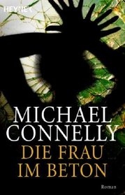 Die Frau im Beton (Concrete Blonde) (Harry Bosch, Bk 3) (German Edition)