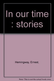 In Our Times: Stories.
