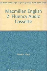 Macmillan English 2: Fluency Audio Cassette