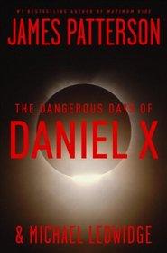 The Dangerous Days of Daniel X (Daniel X, Bk 1)