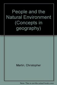 People and the Natural Environment (Concepts in geography)