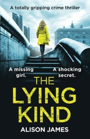 The Lying Kind: A totally gripping crime thriller (Detective Rachel Prince) (Volume 1)