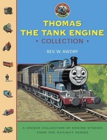 Thomas the Tank Engine Collection : A Unique Collection of Engine Stories from the Railway Series