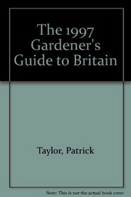 The 1997 Gardener's Guide to Britain