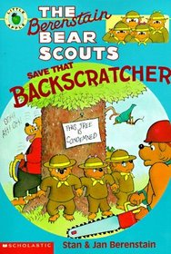 The Berenstain Bear Scouts Save That Backscratcher (Berenstain Bear Scouts, Bk 4)