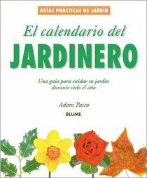 El calendario del jardinero: Una gu�a para cuidar su jard�n durante todo el a�o (Gu�as pr�cticas de jardiner�a)