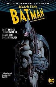 All-Star Batman Vol. 1: My Own Worst Enemy (Rebirth) (All-Star Batman: My Own Worst Enemy - Rebirth)