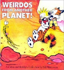 Weirdos from Another Planet! (Calvin and Hobbes)