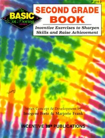 The Second Grade Book: Inventive Exercises to Sharpen Skills and Raise Achievement (Basic, Not Boring)