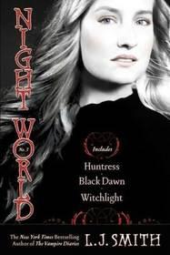Night World, Vol 3: Huntress / Black Dawn / Witchlight