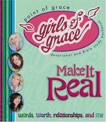 Girls of Grace Make it Real (Girls of Grace)
