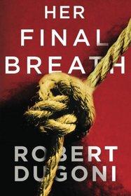 Her Final Breath (Tracy Crosswhite, Bk 2)