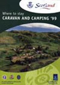 Scotland 1999: Where to Stay - Camping and Caravanning Parks (Scotland - where to stay)