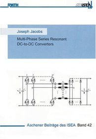Multi-Phase Series Resonant DC-to-DC Converters (Aachener Beltrage Des ISEA)