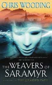 The Weavers of Saramyr (The Braided Path, Book 1)