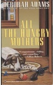All the Hungry Mothers (Jesus Creek, Bk 4)