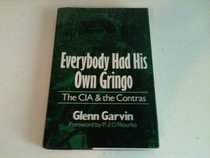 Everybody Had His Own Gringo: The CIA and the Contras