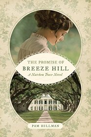 The Promise of Breeze Hill (Natchez Trace, Bk 1)